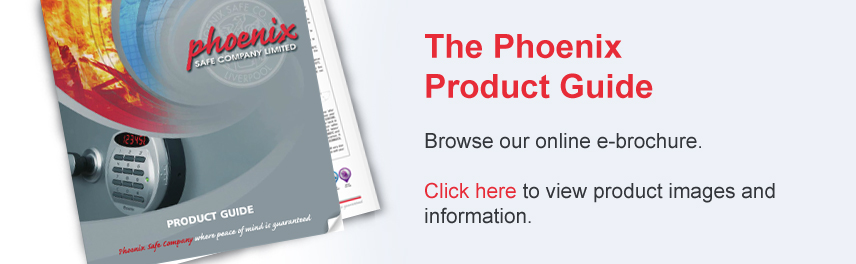 Click here to view the Phoenix Safe catalogue in our online e-brochure